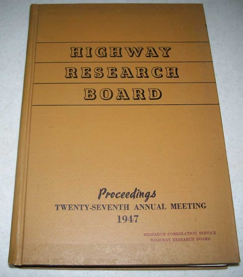 Highway Research Board Proceedings of the 27th Annual Meeting, 1947, Crum, Roy W.
