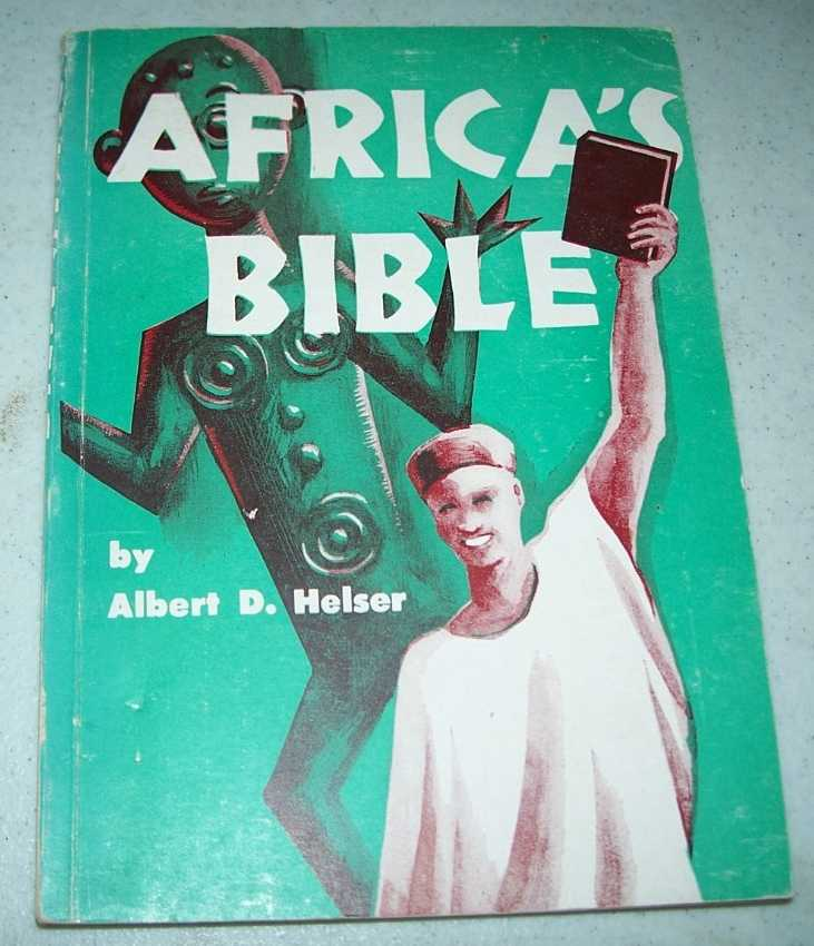 Africa's Bible: The Power of God Unto Salvation, Helser, Albert D.