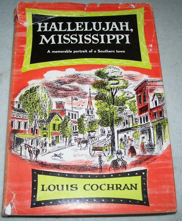 Hallelujah, Mississippi: A Memorable Portrait of a Southern Town, Cochran, Louis