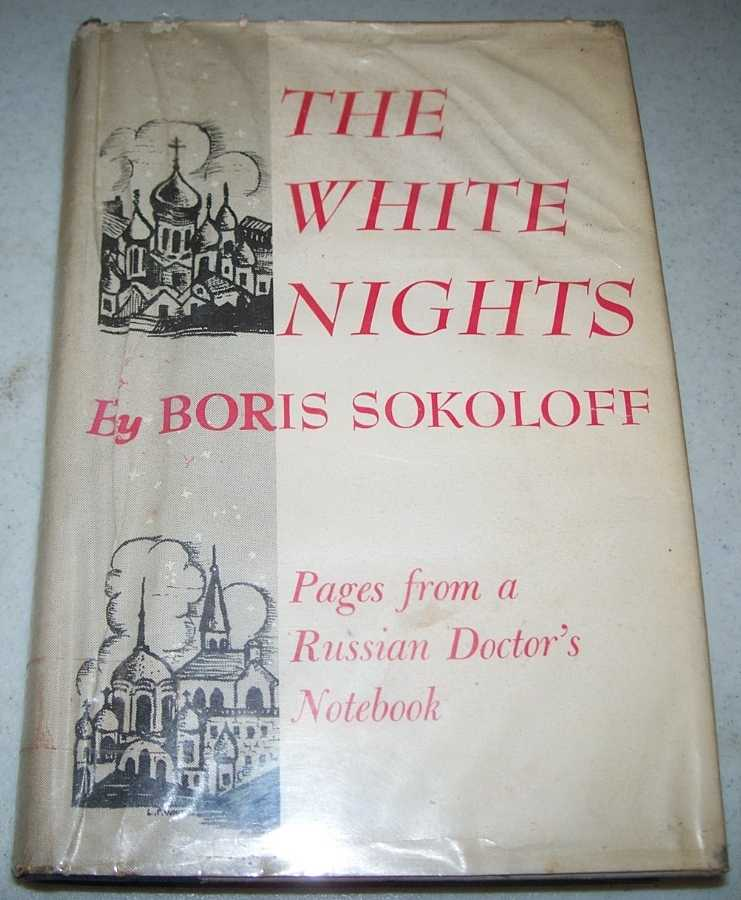 The White Nights: Pages from a Russian Doctor's Notebook, Sokoloff, Boris