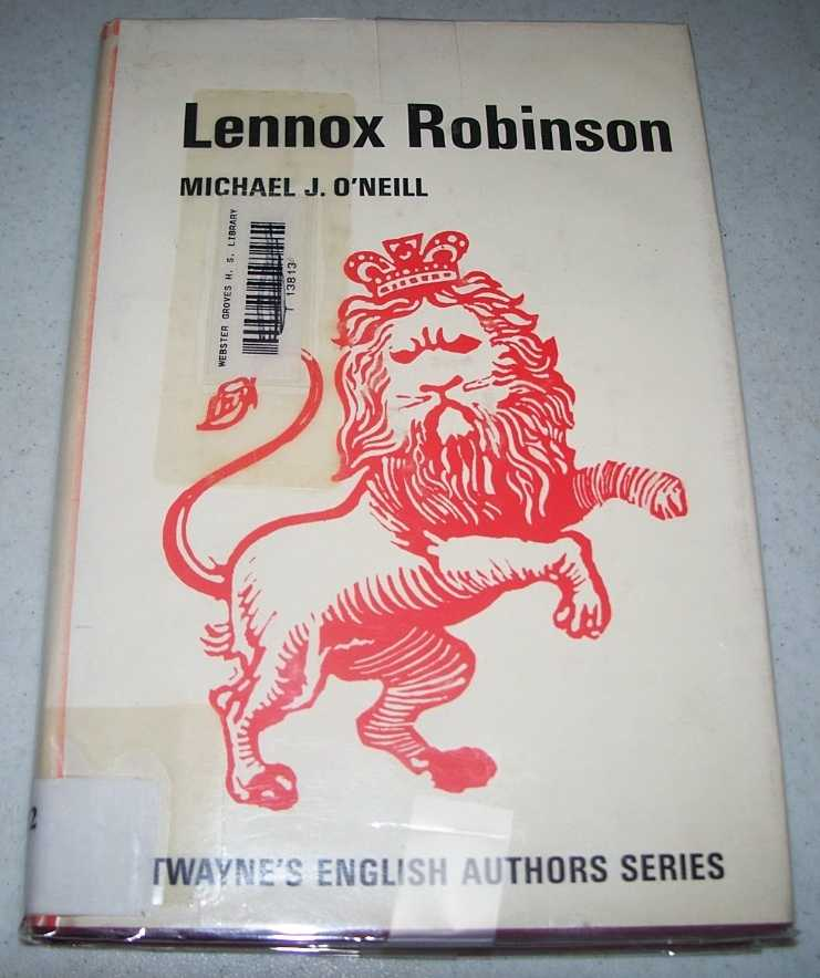 Lennox Robinson (TEAS): Twayne's English Authors Series #9, O'Neill, Michael J.
