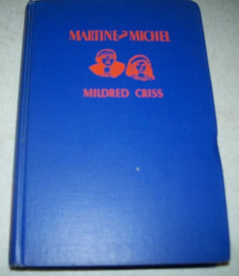 Martine and Michel: A Story of the French Jura Mountains (Young Moderns Books), Criss, Mildred