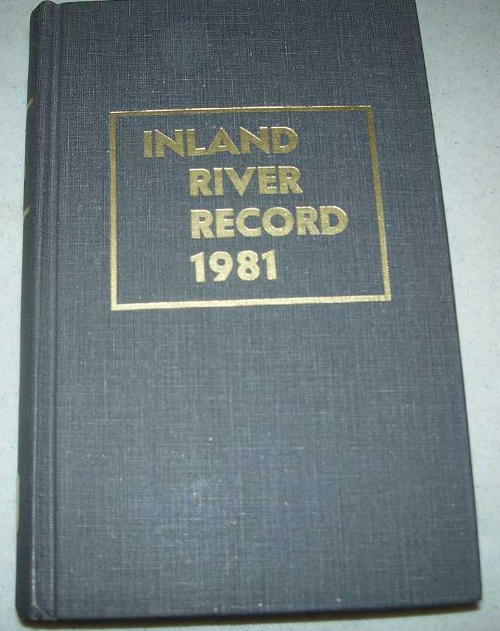 Inland River Record 1981: Diesel and Steam Vessels of the Mississippi River System and Gulf Intracoastal Waterway and Tributaries in Operation as of March 31, 1981, Owen, Dan (ed.)