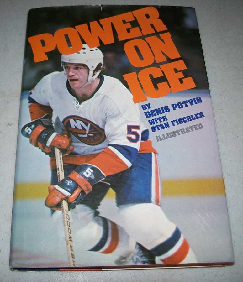 Power on Ice, Potvin, Denis with Fischler, Stan