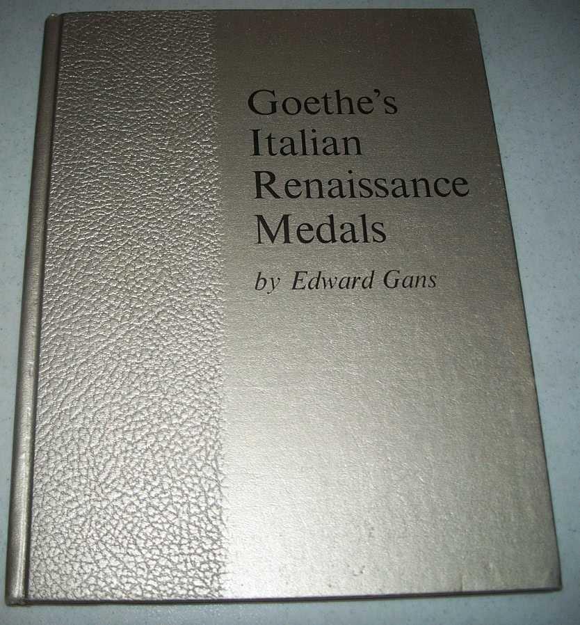 Goethe's Italian Medals, Gans, Edward