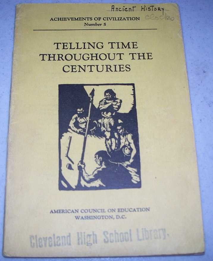 Telling Time Throughout the Centuries (Achievements of Civilization Number 5), Parker, Bertha M.
