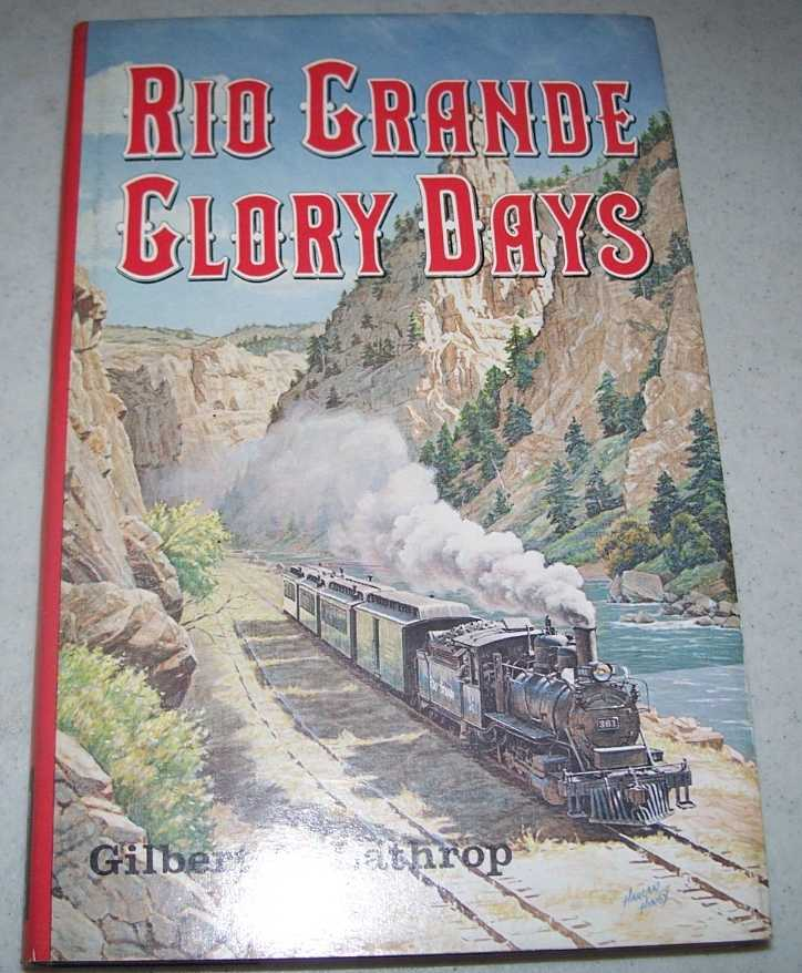 Rio Grande Glory Days, Lathrop, Gilbert A.