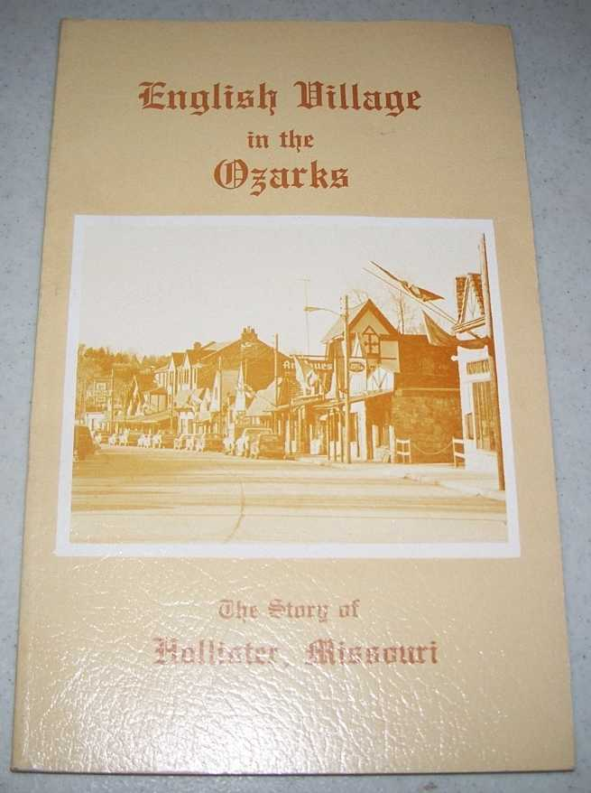 English Village in the Ozarks: The Story of Hollister, Missouri, McCall, Edith