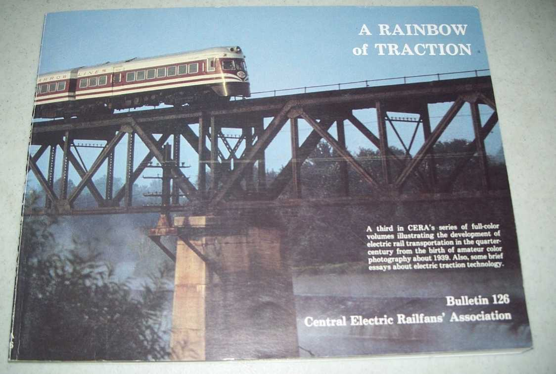 A Rainbow of Traction Bulletin 126, Central Electric Railfans' Association, N/A