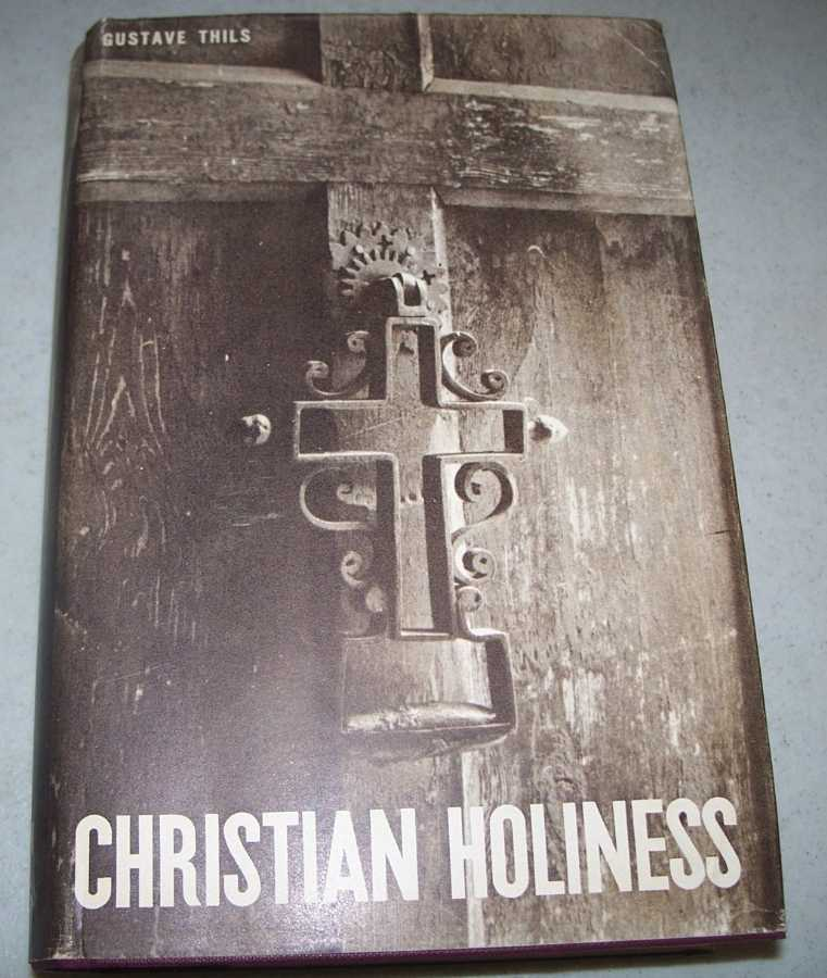 Christian Holiness: A Precis of Ascetical Theology, Thils, Gustave