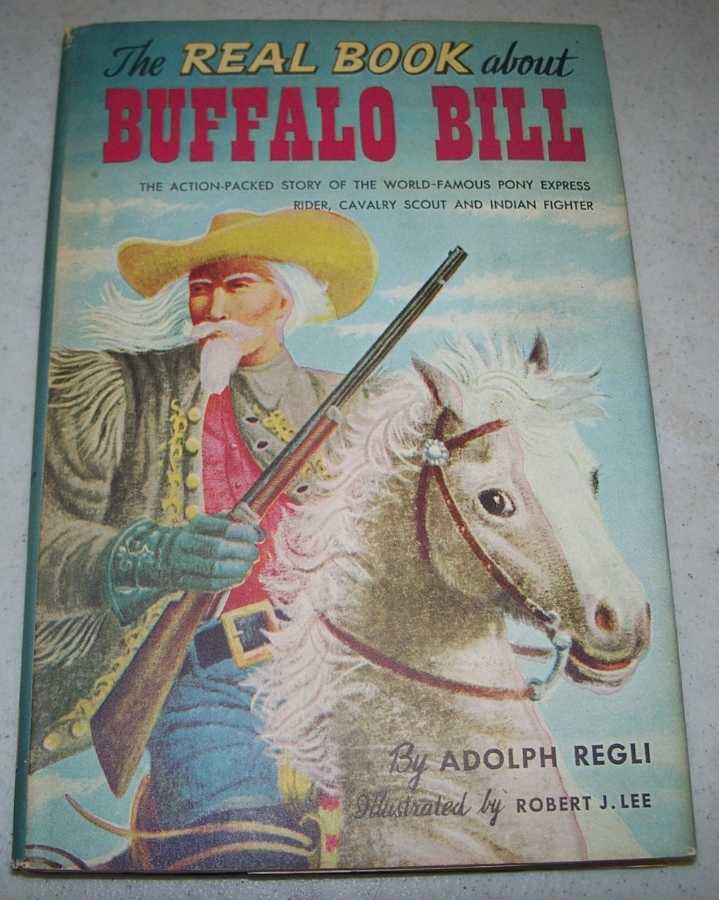 The Real Book About Buffalo Bill (Real Books series), Regli, Adolph