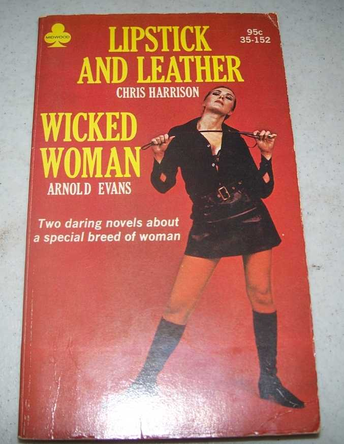Lipstick and Leather/Wicked Woman (2 novels), Harrison, Chris/Evans, Arnold