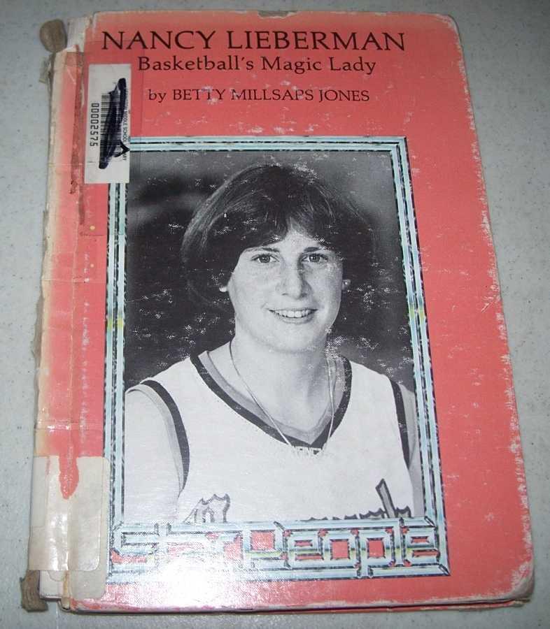 Nancy Lieberman: Basketball's Magic Lady (Star People), Jones, Betty Millsaps