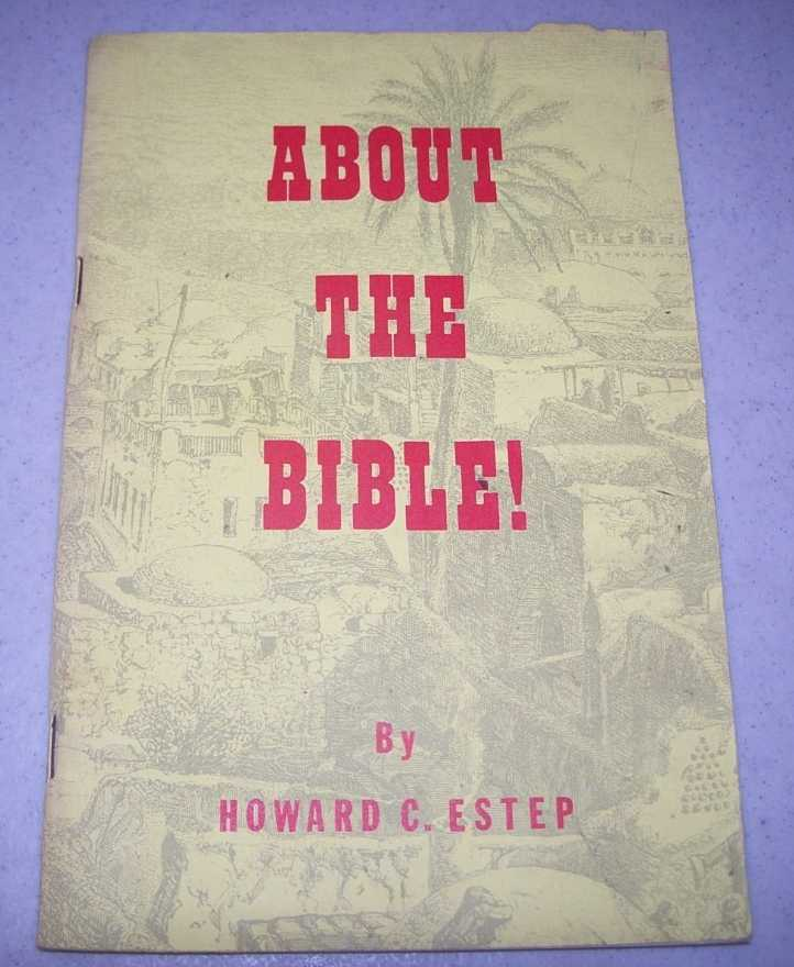 About the Bible!, Estep, Howard C.