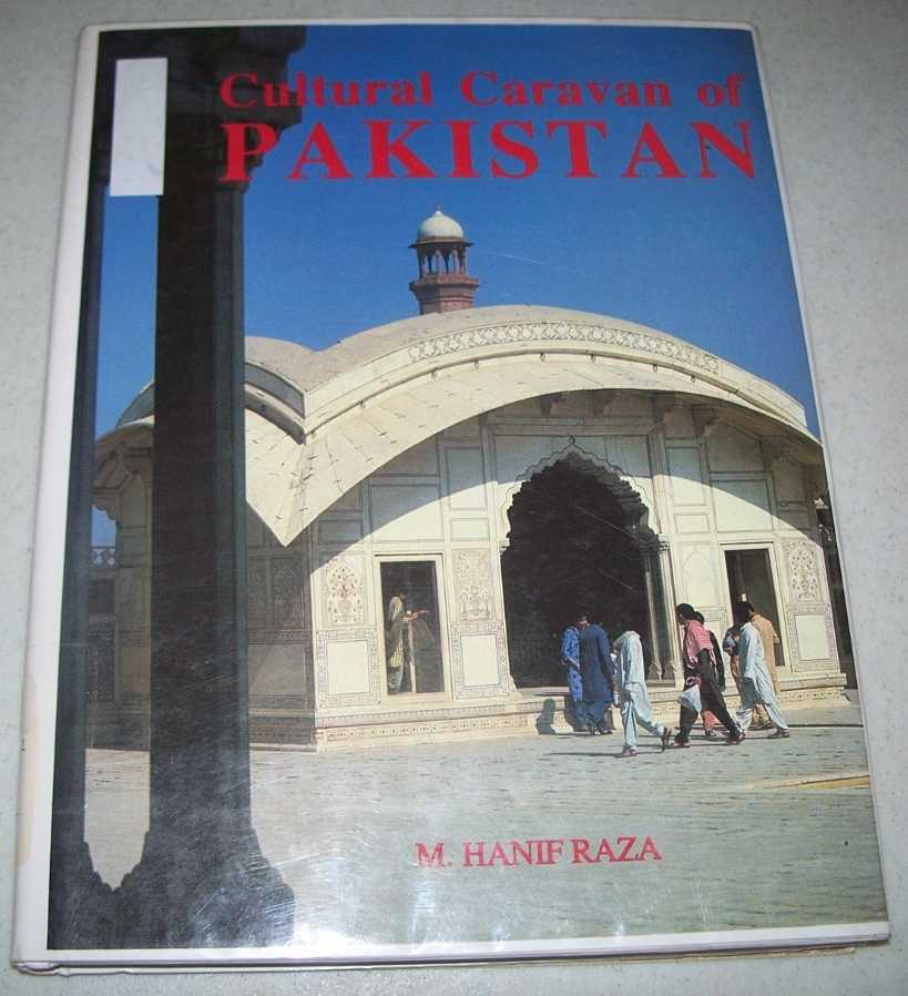 Cultural Caravan of Pakistan, Raza, M. Hanif