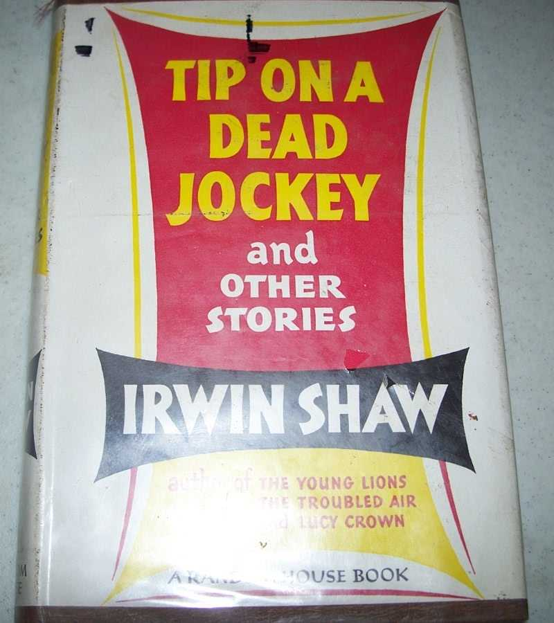 Tip on a Dead Jockey and Other Stories, Shaw, Irwin