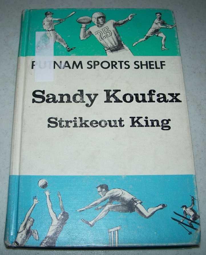 Sandy Koufax, Strikeout King (Putnam Sports Shelf), Hano, Arnold