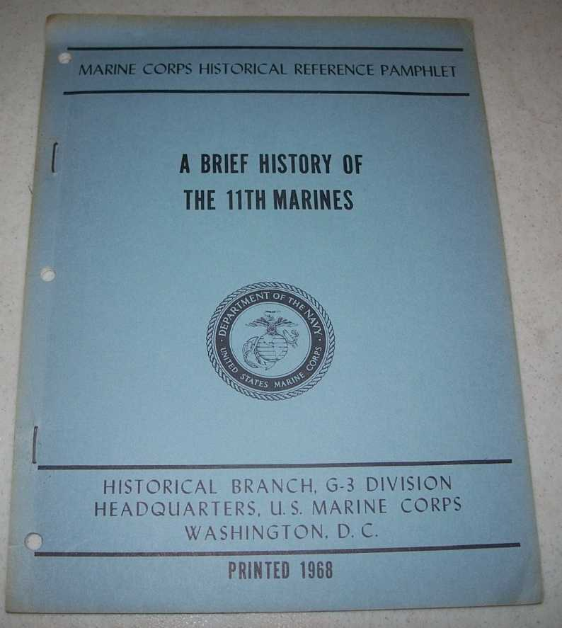 A Brief History of the 11th Marines (Marine Corps Historical Reference Pamphlet), Emmet, Second Lieutenant Robert