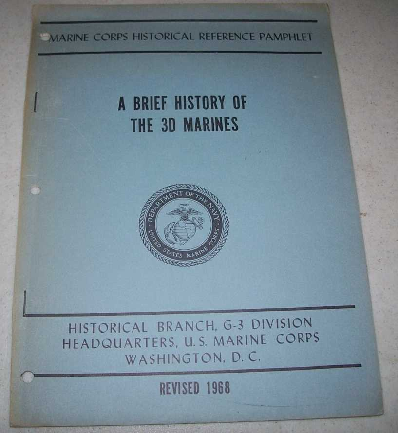 A Brief History of the 3d Marines (Marine Corps Historical Reference Pamphlet), Frank, Benis M.