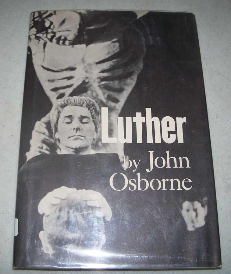 Luther: A Play, Osborne, John