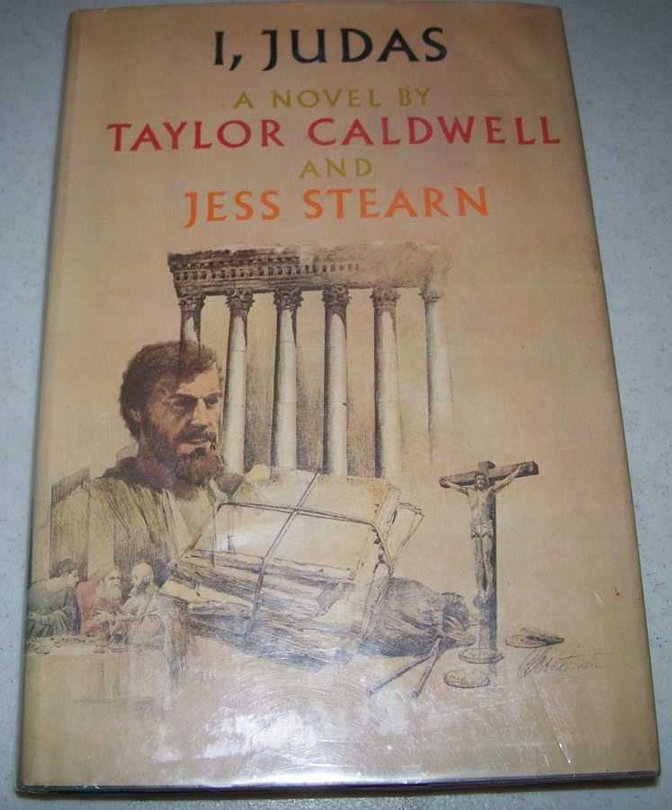 I, Judas: A Novel, Caldwell, Taylor and Stearn, Jess