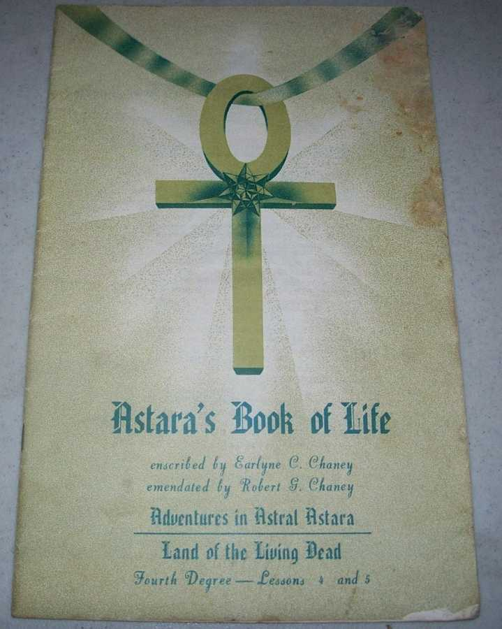 Astara's Book of Life Fourth Degree Lessons 4 and 5, Chaney, Earlyne C. and Robert G.; Astara