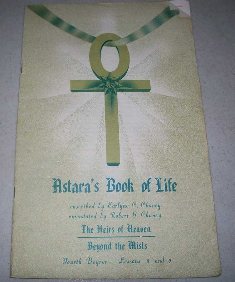 Astara's Book of Life Fourth Degree Lessons 8 and 9, Chaney, Earlyne C. and Robert G.; Astara