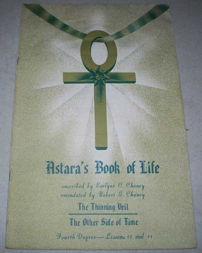Astara's Book of Life Fourth Degree Lessons 10 and 11, Chaney, Earlyne C. and Robert G.; Astara