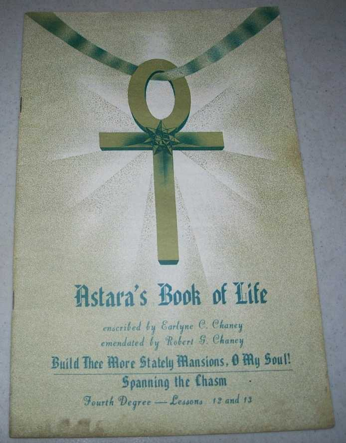 Astara's Book of Life Fourth Degree Lessons 12 and 13, Chaney, Earlyne C. and Robert G.; Astara