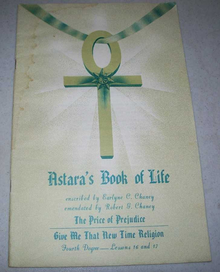Astara's Book of Life Fourth Degree Lessons 16 and 17, Chaney, Earlyne C. and Robert G.; Astara