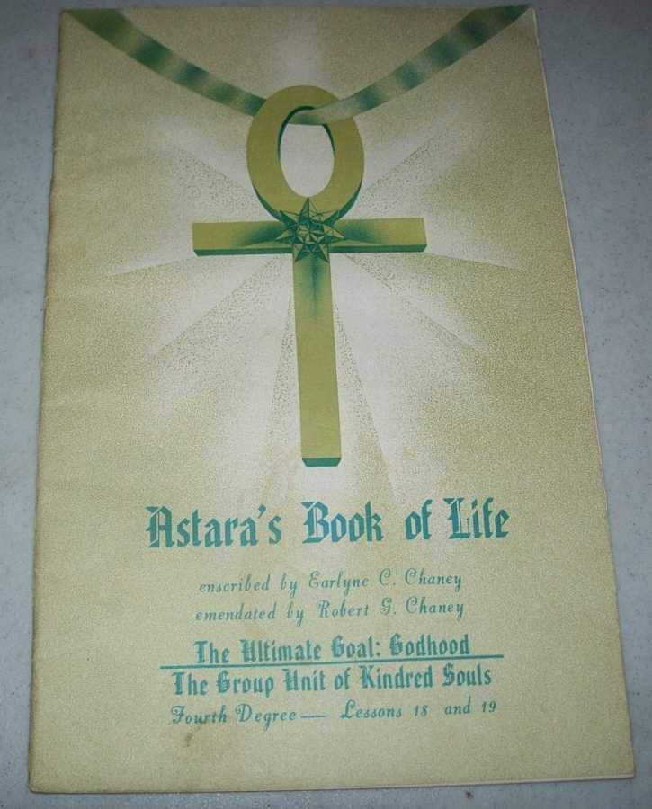 Astara's Book of Life Fourth Degree Lessons 18 and 19, Chaney, Earlyne C. and Robert G.; Astara