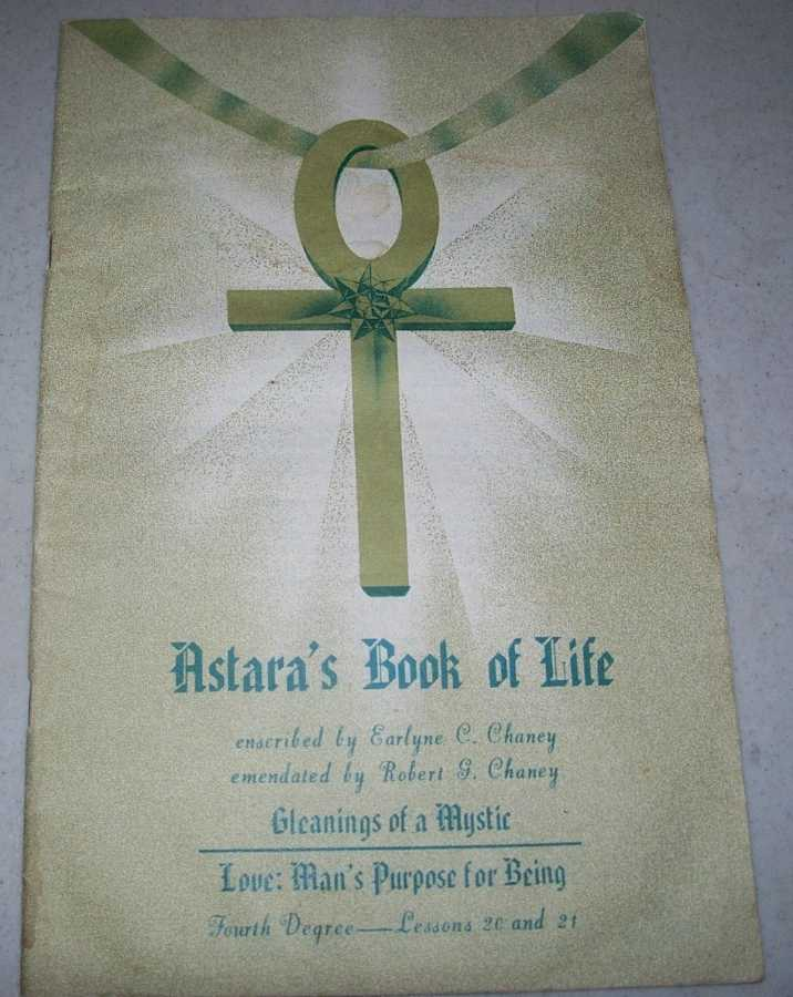 Astara's Book of Life Fourth Degree Lessons 20 and 21, Chaney, Earlyne C. and Robert G.; Astara