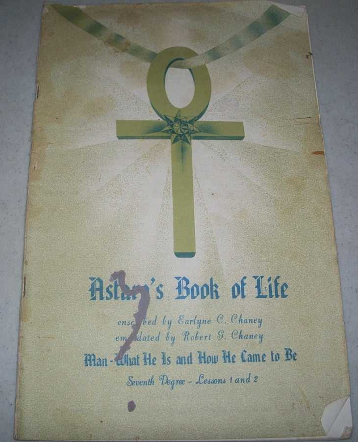 Astara's Book of Life Seventh Degree Lessons 1 and 2, Chaney, Earlyne C. and Robert G.; Astara