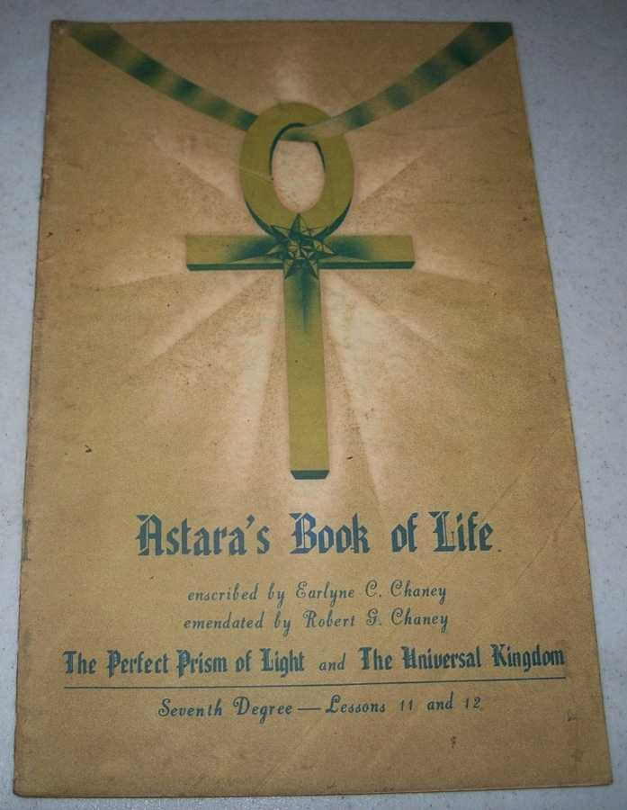 Astara's Book of Life Seventh Degree Lessons 11 and 12, Chaney, Earlyne C. and Robert G.; Astara