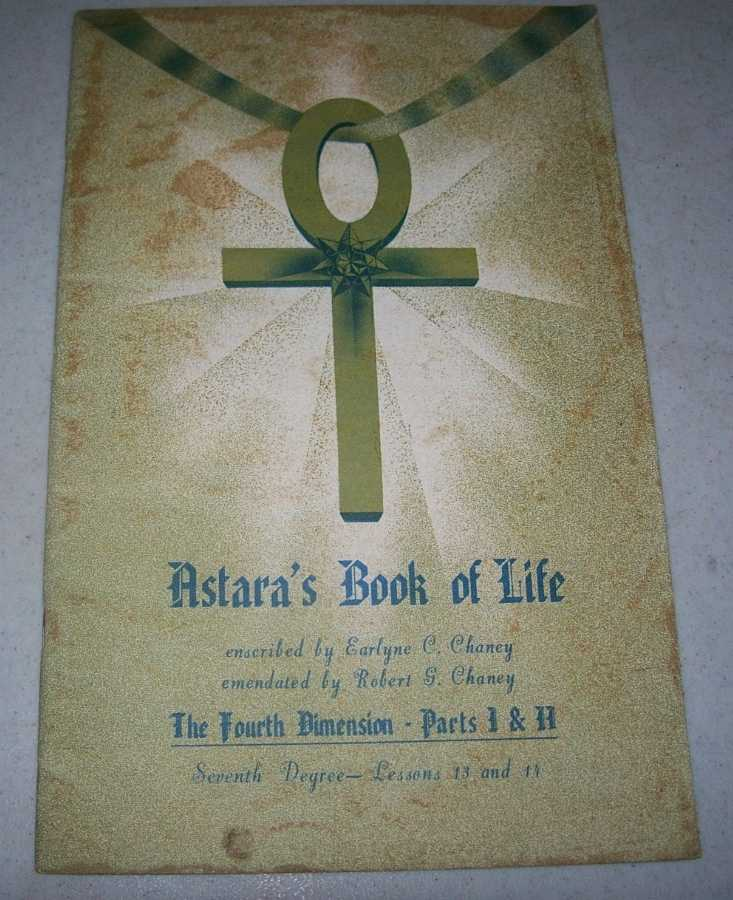 Astara's Book of Life Seventh Degree Lessons 13 and 14, Chaney, Earlyne C. and Robert G.; Astara
