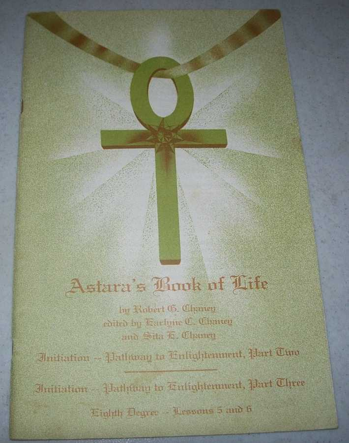 Astara's Book of Life Eighth Degree Lessons 5 and 6, Chaney, Earlyne C. and Robert G.; Astara