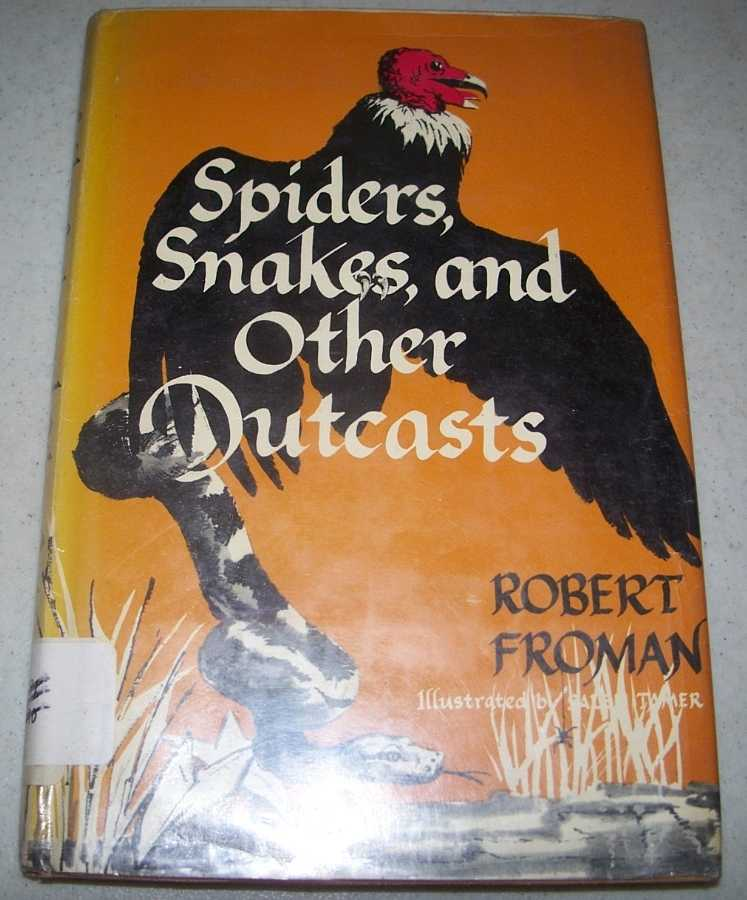 Spiders, Snakes, and Other Outcasts, Froman, Robert