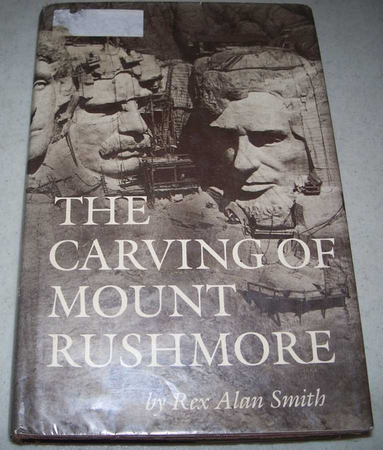 The Carving of Mount Rushmore, Smith, Rex Alan