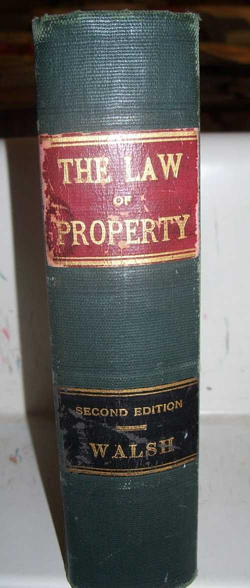 A Treatise on the Law of Property, Second Edition, Walsh, William F.