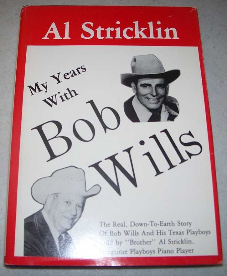 My Years with Bob Wills, Stricklin, Al with McConal, Jon