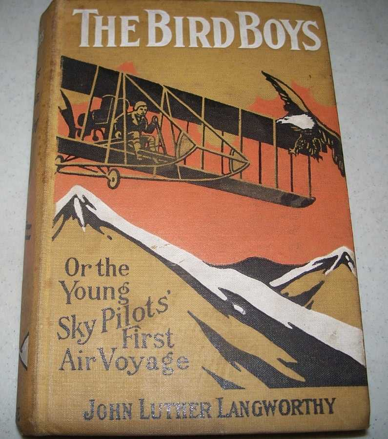 The Bird Boys or the Young Sky Pilot's First Air Voyage, Langworthy, John Luther