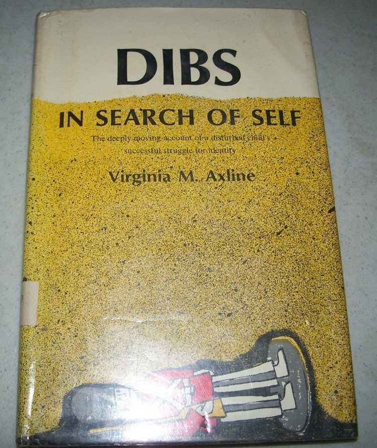 Dibs in Search of Self: Personality Development in Play Therapy, Axline, Virginia M.