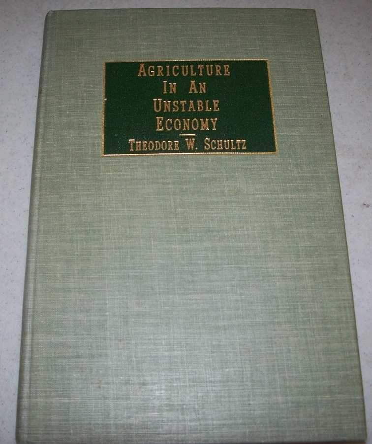 Agriculture in an Unstable Economy (Committee for Economic Development Research Studies), Schultz, Theodore W.