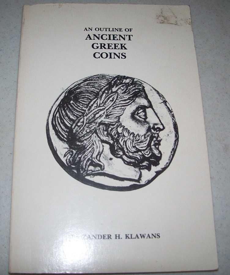An Outline of Ancient Greek Coins, Klawans, Zander H.
