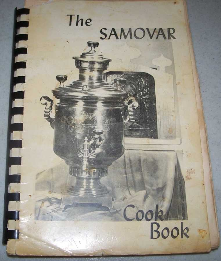 The Samovar Cook Book Compiled by the Myrrh Bearing Women's Society (Ladies Sodality), Nativity of Virgin Mary Eastern Orthodox Catholic Church, N/A
