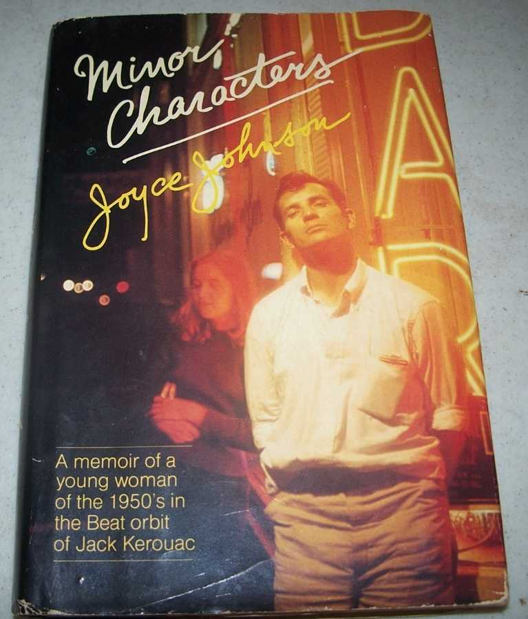 Minor Characters: A Memoir of a Young Woman of the 1950s in the Beat Orbit of Jack Kerouac, Johnson, Joyce