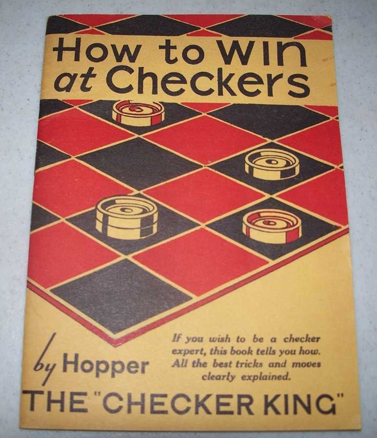 How to Win at Checkers: A Simple Guide to Skill at Checkers, Hopper, Millard
