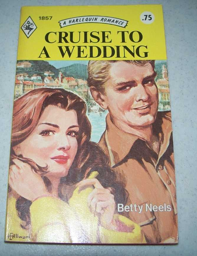 Cruise to a Wedding (A Harlequin romance 1857), Neels, Betty