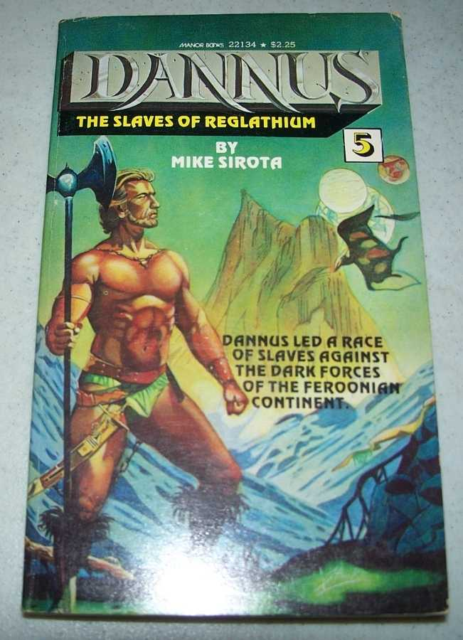 Dannus #5: The Slaves of Reglathium, Sirota, Mike