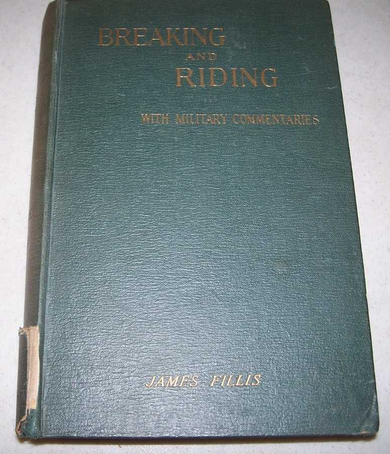 Breaking and Riding with Military Commentaries (Second Edition), Fillis, James